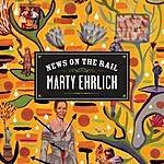 Marty Ehrlich News On The Rail