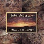 John Pedersen Legend And Landscape