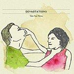 Devastations Take You Home/I Found A Reason