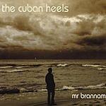 The Cuban Heels Mr. Brannam CD1 (Single)