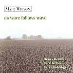 Matt Wilson As Wave Follows Wave
