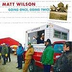 Matt Wilson Going Once, Going Twice