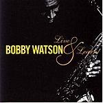 Bobby Watson Live & Learn