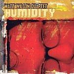 Matt Wilson Humidity