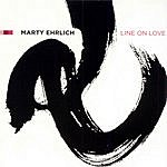 Marty Ehrlich Line On Love