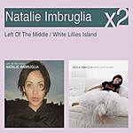Natalie Imbruglia Left Of The Middle/White Lillies Island
