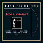 Lou Reed Best Of The Best Gold: The Very Best Of Lou Reed