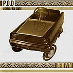 P.O.D. Brown (Re-Mastered)