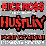Rick Ross Hustlin' (Single)