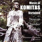 Yerevan Chamber Choir Music Of Komitas Vartabed