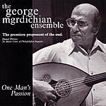 George Mgrdichian One Man's Passion