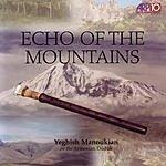 Yeghish Manoukian Echo Of The Mountains