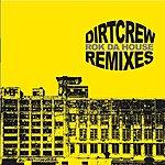 Dirt Crew Rok Da House Remixes (Maxi-Single)