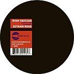 Ryan Crosson Gotham Road (Single)