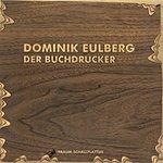 Dominik Eulberg Der Buchdrucker (Single)