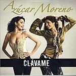 Azucar Moreno Clávame (Single)