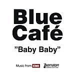 Blue Cafe Baby Baby (Single)