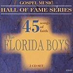 The Florida Boys 45 Songs Of Faith