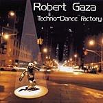 Robert Gaza Techno - Dance Factory