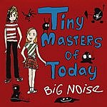 Tiny Masters Of Today Big Noise (EP)