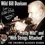 Wild Bill Davison Pretty Wild/With Strings Attached