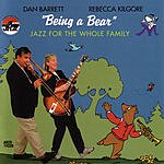 Dan Barrett Being A Bear: Jazz For The Whole Family