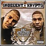 Indecent & Krypto Rap Athletes Track Meet (Parental Advisory)