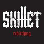 Skillet Rebirthing (Single)