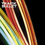 Trafik Bullet