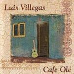 Luis Villegas Cafe Olé