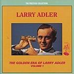 Larry Adler The Golden Era: Larry Adler, Vol.1