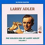 Larry Adler The Golden Era: Larry Adler, Vol.2