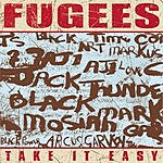 The Fugees Take It Easy (Single)