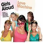 Girls Aloud Love Machine (Tony Lamezma Mix) (Single)