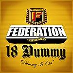 Federation 18 Dummy/I Only Wear My White Tees Once (Remix) (Parental Advisory)