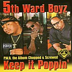 5th Ward Boyz P.W.A. The Album: Keep It Poppin' (Chopped & Screwed) (Parental Advisory)