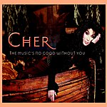 Cher The Music's No Good Without You (4-Track Maxi-Single)