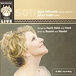 Joyce Di Donato Songs Of Faure, Hahn & Head/Arias By Rossini And Handel