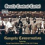 South Central Cartel Gangsta Conversation (Parental Advisory)
