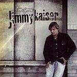 Jimmy Kaiser I'm Gone