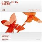 CJ Choopa Kill Him (Single)