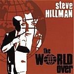 Steve Hillman The World Over