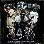 Three 6 Mafia Stay Fly (Edited) (Single)
