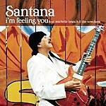 Santana I'm Feeling You (Single)