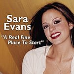 Sara Evans A Real Fine Place To Start (Single)