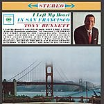 Tony Bennett I Left My Heart In San Francisco: An American Classic Celebrates 80