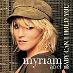 Myriam Abel Baby Can I Hold You (Maxi-Single)