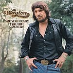Waylon Jennings Are You Ready For The Country