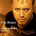 Phil Brown Cruel Inventions - The Remix