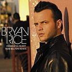 Bryan Rice Homeless Heart (Tom Belton Remix) (Single)